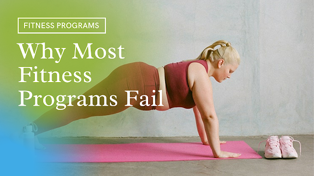 Why Most Fitness Programs Fail