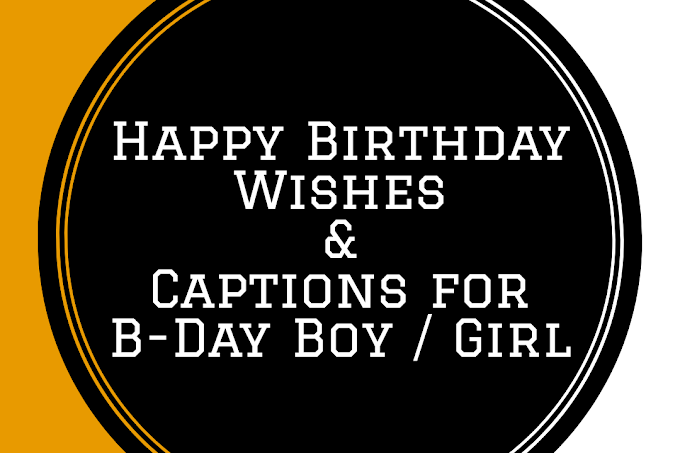 Happy Birthday Wishes for sister/brother/BF/ GF