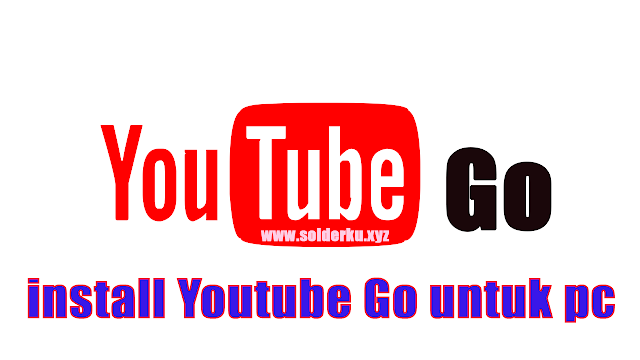 Youtube Go untuk pc/laptop