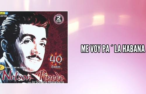 Me Voy Pa' La Habana | Nelson Pinedo & La Sonora Matancera Lyrics