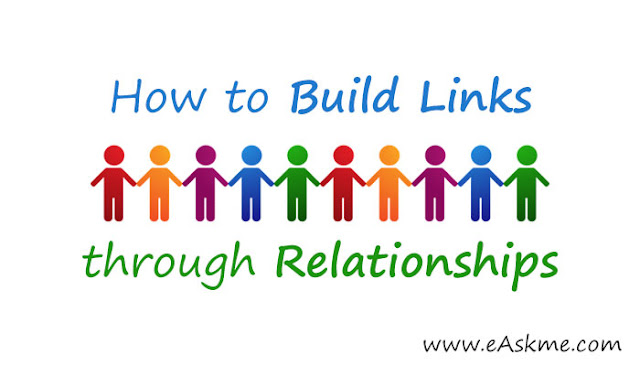 7 Ingenious Ways to Build Links Through Relationships: eAskme