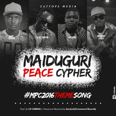Music: MAIDUGURI PEACE CYPHER 2016 (THEME SONG) @247tops