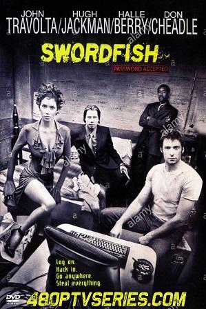 Download Swordfish (2001) 700MB Full Hindi Dual Audio Movie Download 720p Bluray Free Watch Online Full Movie Download Worldfree4u 9xmovies