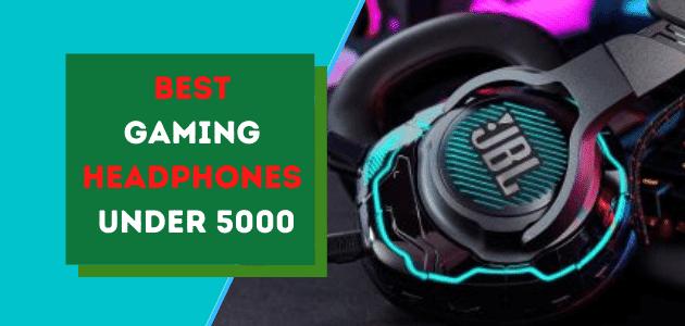 Best Gaming Headphones Under 5000