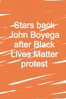 Stars back John Boyega after Black Lives Matter protest