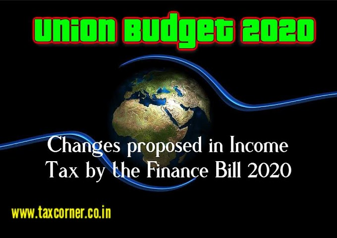 Changes proposed in Income Tax by the Finance Bill 2020