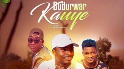 New Song Budurwar Kauye - Hamisu breaker, Sammani AA,  Fresh emir - Download