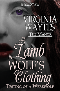 Cover for A Lamb in Wolf's Clothing: Testing a Werewolf by Virginia Waytes - The Manor Season 1 Episode 1