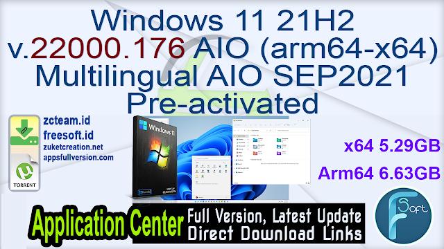 Windows 11 21H2 v.22000.176 AIO (arm64-x64) Multilingual AIO SEP2021 Pre-activated