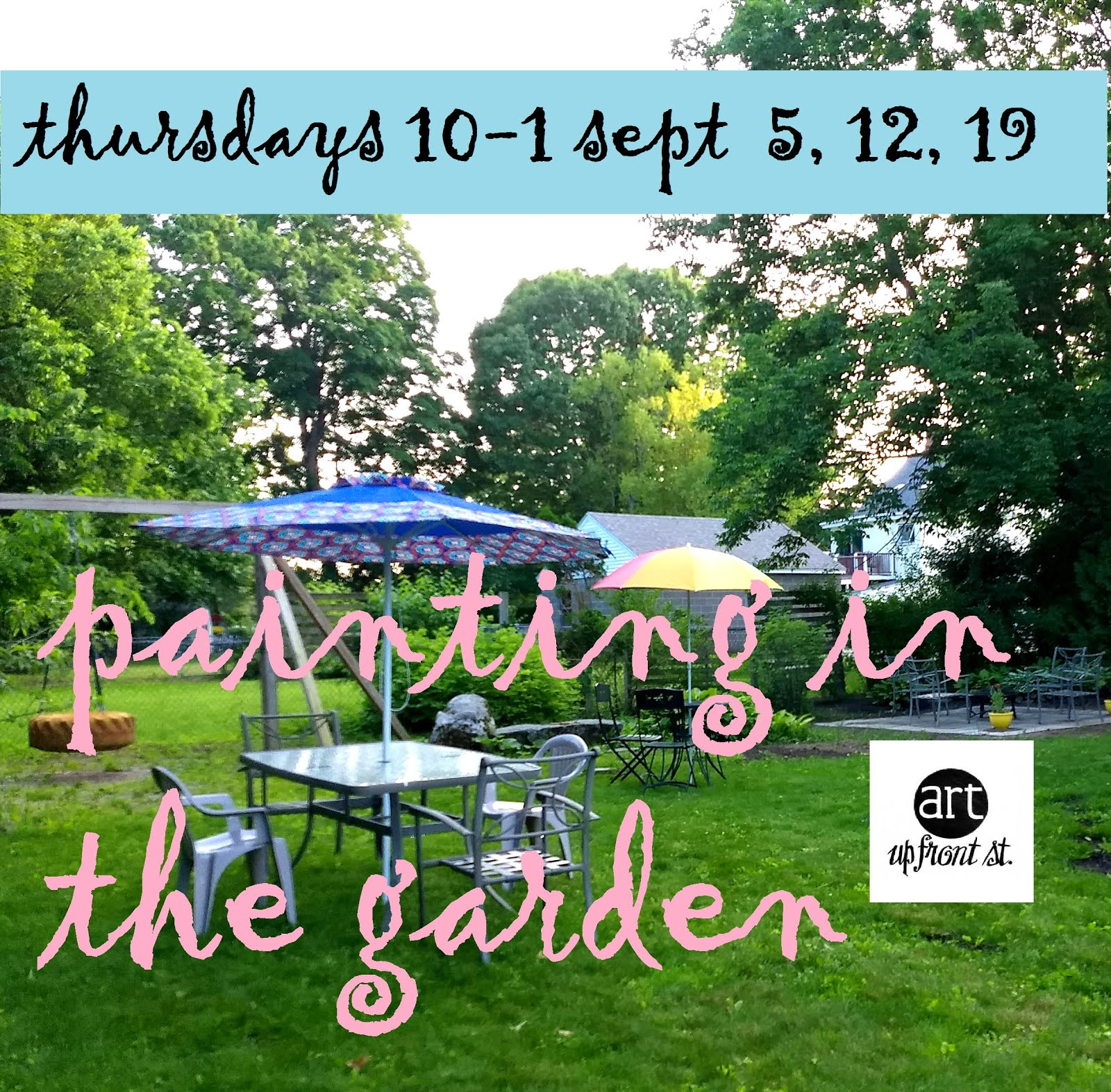 EVENT: SEPT PAINTING IN THE GARDEN SEPTEMBER  5  12  19