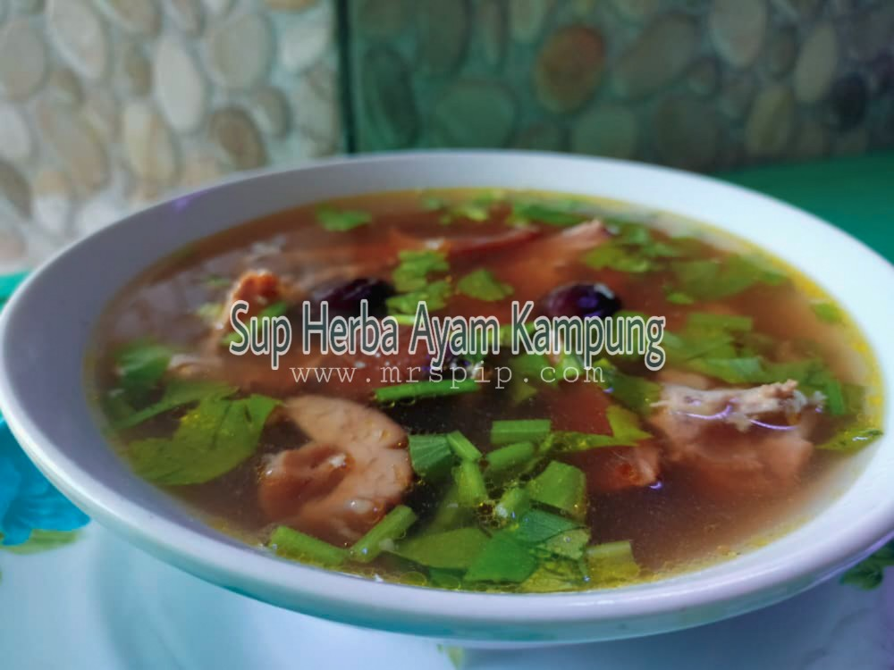 Sup herba ayam kampung mudah buat sihatkan badan