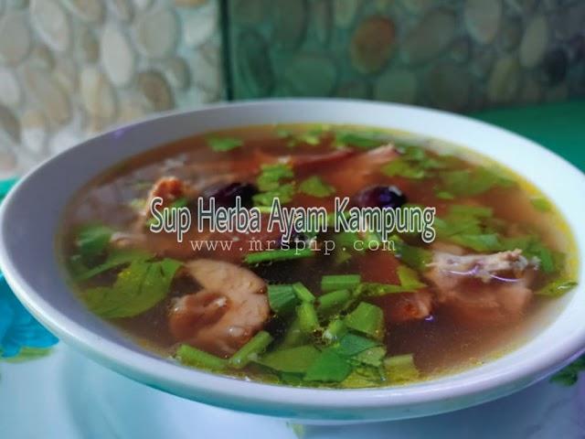 Resipi sup herba ayam kampung sedap dan segarkan badan