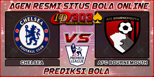 PREDIKSI BOLA CHELSEA FC VS AFC BOURNEMOUTH 01 SEPTEMBER 2018