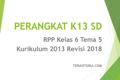 Download RPP SD Kelas 6 Tema 5 Kurikulum 2013 Revisi 2018