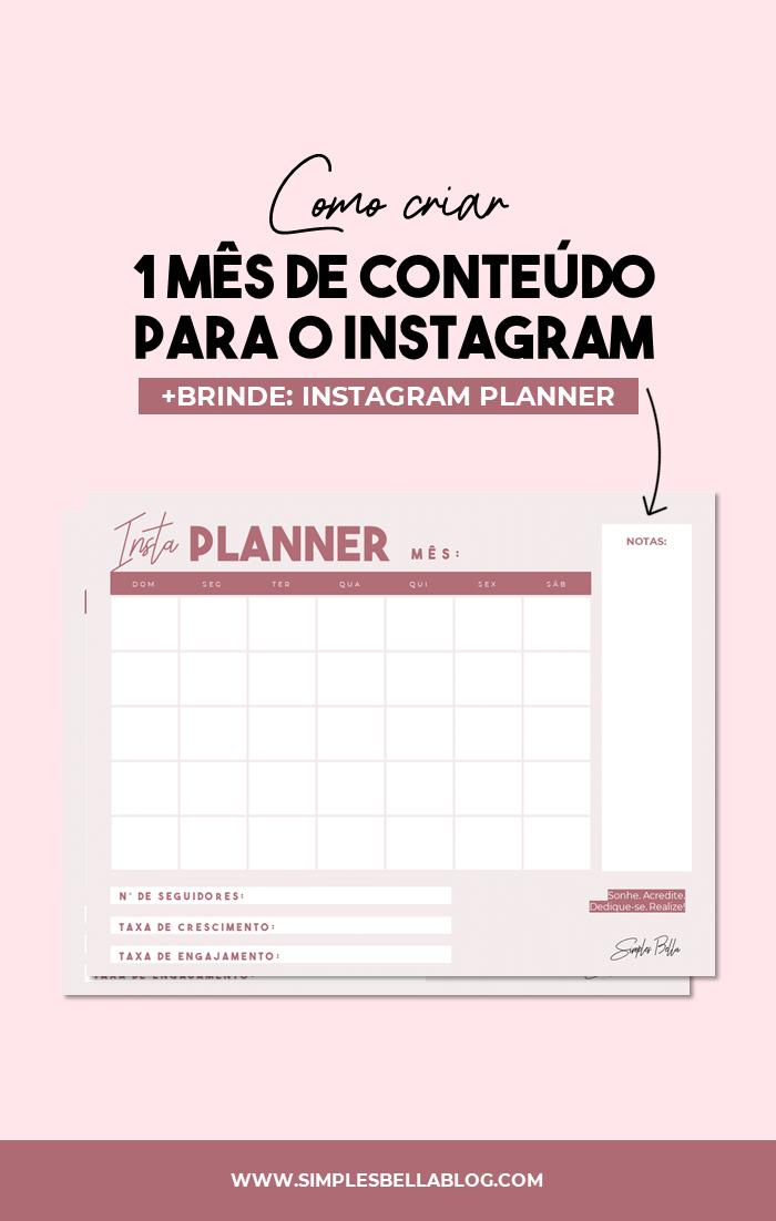 Como criar 1 mês de conteúdo para o Instagram + PLANNER GRÁTIS