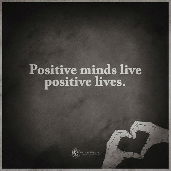 Positive minds live positive lives - Quote  - 101 Quotes