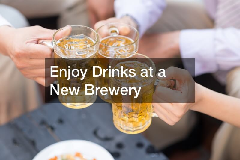Enjoy Drinks at a New Brewery