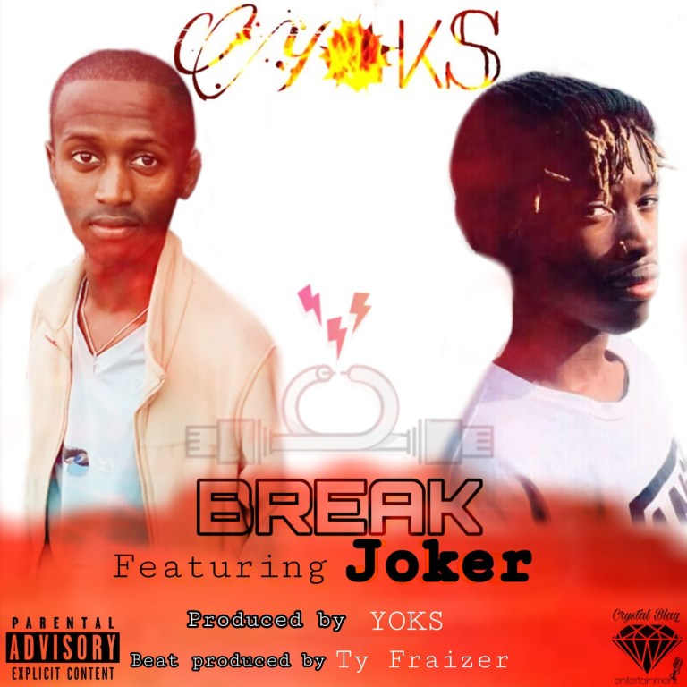 Yoks Break Ft Joker Prod YOKS