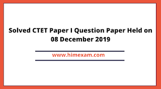 Solved CTET Paper I Question Paper Held on 08 December 2019