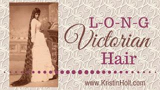 Kristin Holt | L-O-N-G Victorian Hair