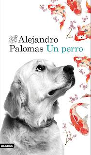 """""""Un perro"""" de Alejandro Palomas"""