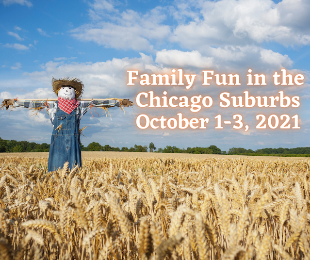 Scarecrows, Oktoberfest, Local Arts and More Chicago Suburban Family Fun in the Chicago Suburbs October 1-3, 2021