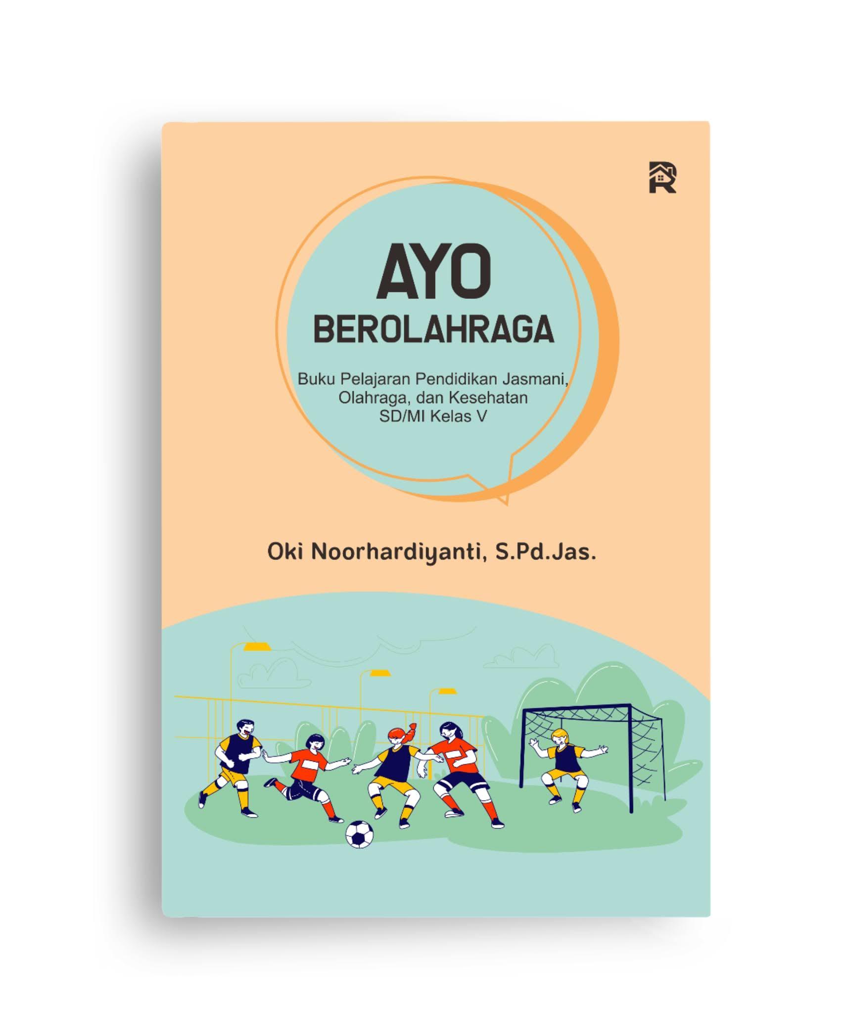 Ayo Berolahraga (Buku Pelajaran Pendidikan, Jasmani, Olahraga, dan Kesehatan SD/MI Kelas V)