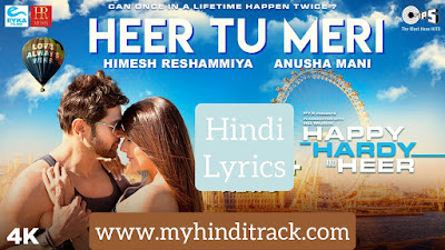 Heer Tu Meri Full Hindi Lyrics - Happy Hardy And Heer