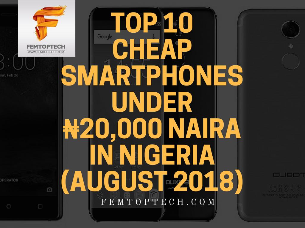 Top 10 cheap smartphones under ₦20,000 Naira in Nigeria (August 2018)