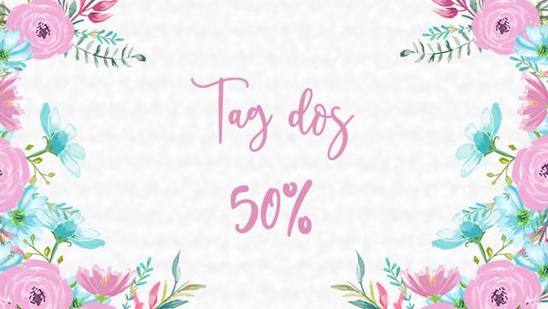 Tag #103: Tag dos 50%