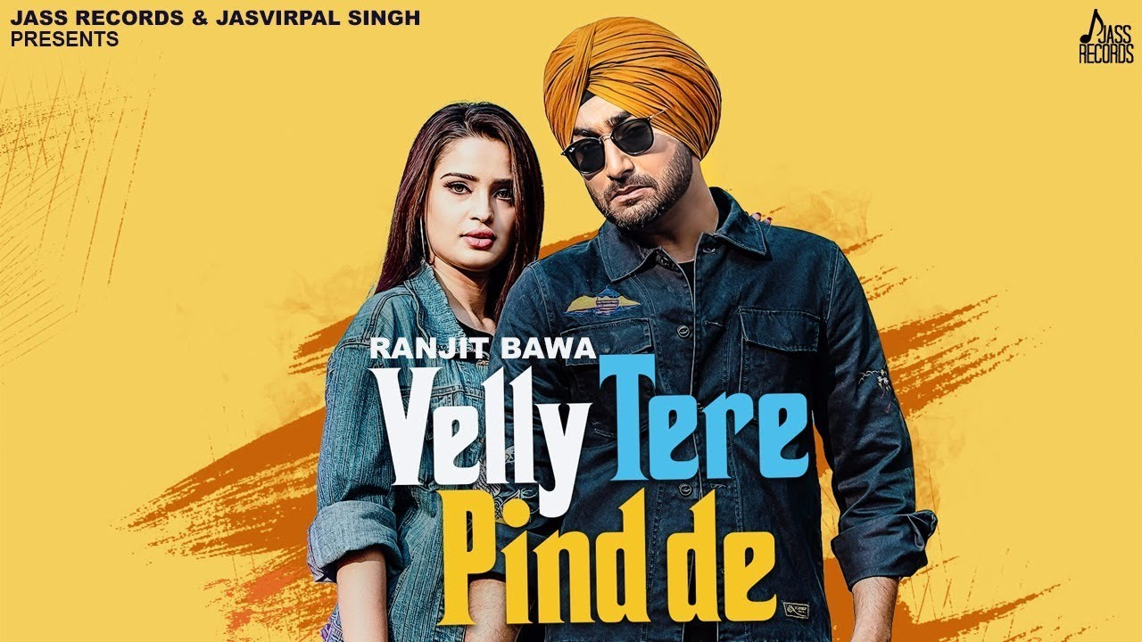 Velly Tere Pind De Song Download Mp3 Ranjit Bawa Pagalsmusic