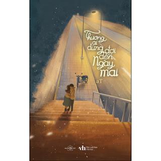 Thương Ai Đừng Đợi Đến Ngày Mai ebook PDF-EPUB-AWZ3-PRC-MOBI
