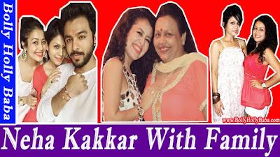 Neha Kakkar with Family