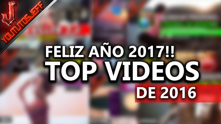 Feliz Año Nuevo! Top Videos de YouTutosJeff 2016