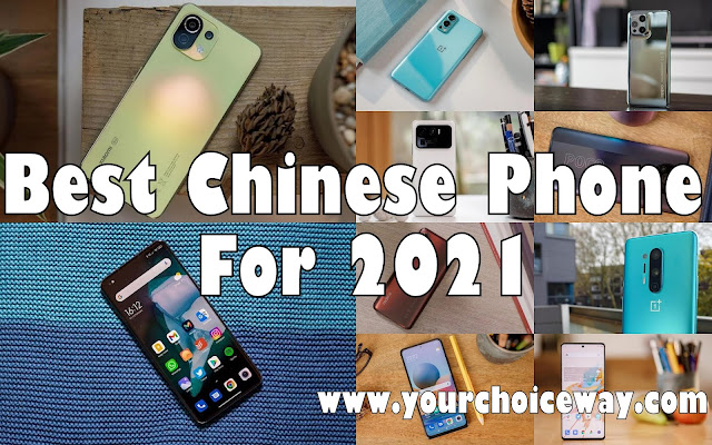 Best Chinese Phone For 2021 - Your Choice Way