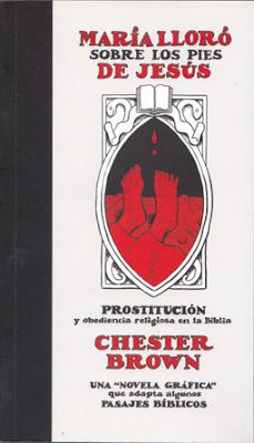 María lloró sobre los pies de Jesús de Chester Brown, edita La Cupula