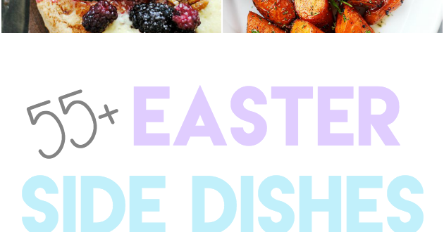 55+ Easter Side Dishes