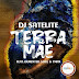 DJ Satelite - Terra Mãe feat. Demented Soul & TMAN (2020) [Download]