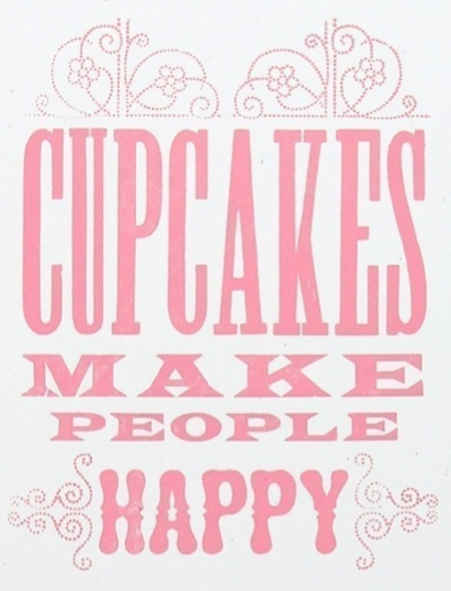 Cupcakes Make People Happy from Yee-Haw Industries