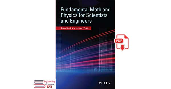 Fundamental Math and Physics for Scientists and Engineers 1st Edition