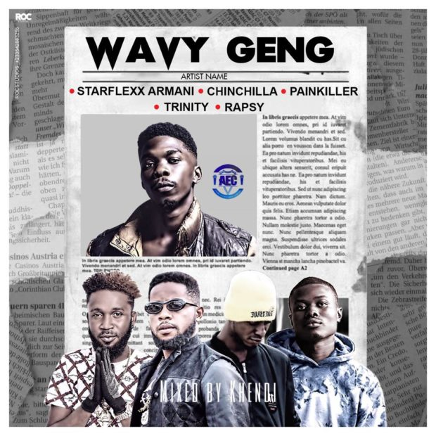 StarFlexx Armani – Wavy Geng Ft. Chinchilla x Trinity x Rapsy x Painkiller (Mastered by Khendi)