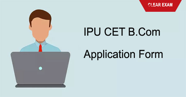 GGSIPU CET  B.Com Application Forms