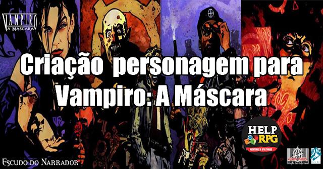 Criação  personagem para Vampiro: A Máscara