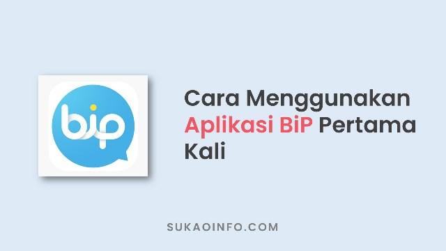 cara menggunakan aplikasi BiP pertama kali