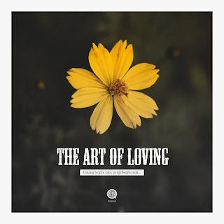 The Art of Loving: Datang Begitu Saja, Pergi Begitu Saja