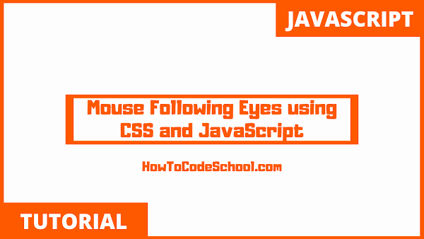 Mouse Following Eyes using CSS and JavaScript