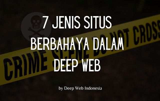 Situs Berbahaya Dalam Deep Web