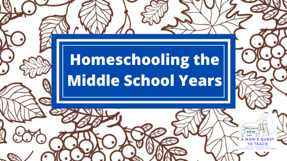 Text: Homeschooling the Middle School Years; background leaves and berries
