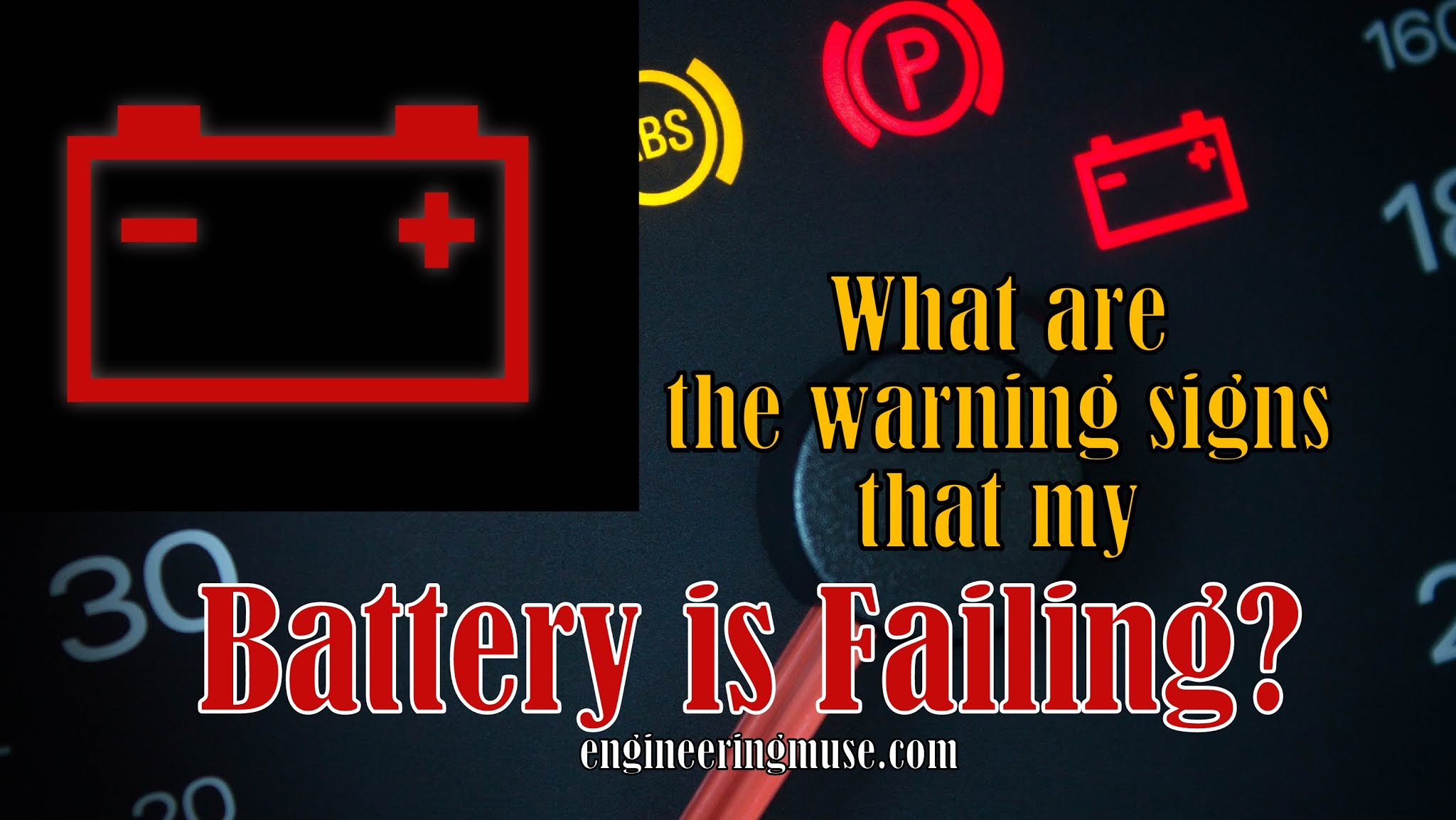 What are the warning signs that my battery is failing?
