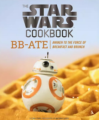 The Star Wars Cookbook for Kids BB-Ate: Awaken to the Force of Breakfast and Brunch by Lara Starr